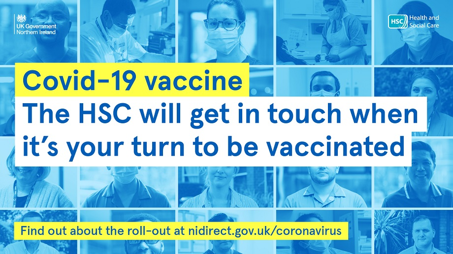 Covid 19 Vaccine. The HSC will get in touch when it is your turn to be vaccinated.